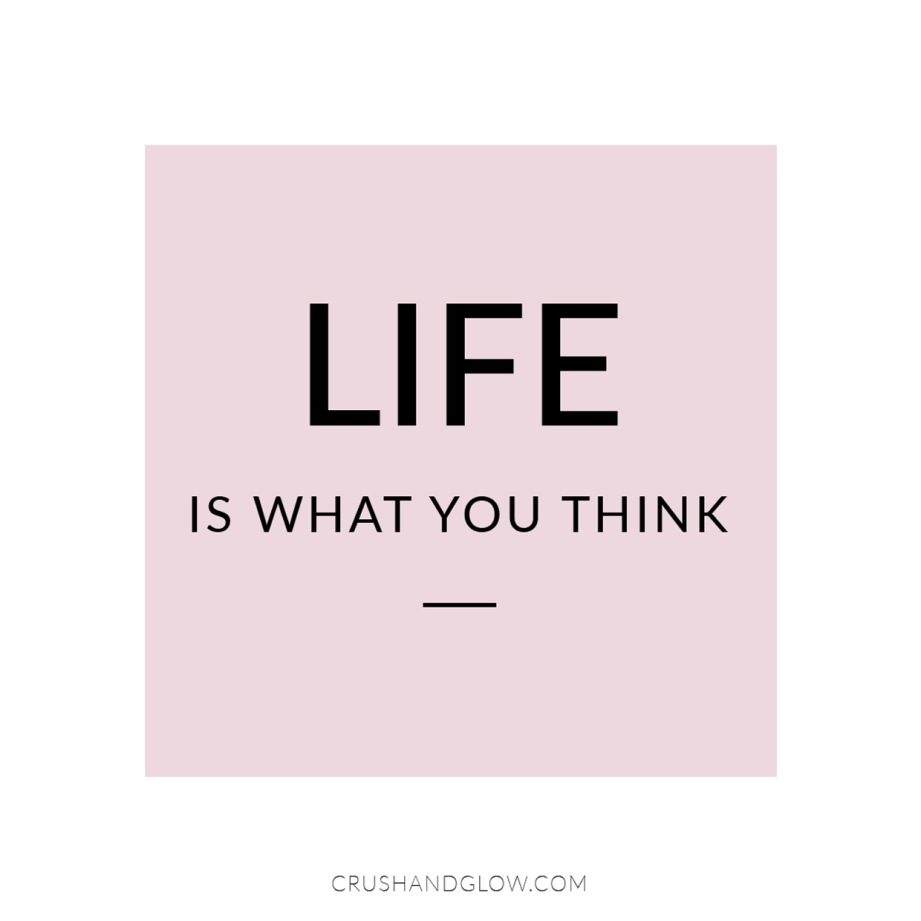 LIFE-IS-WHAT-YOU-THINK2.jpg